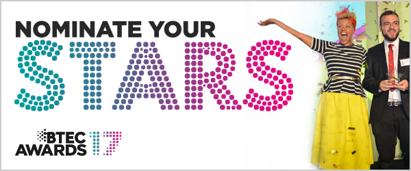 Nominate your stars - BTEC Awards 17
