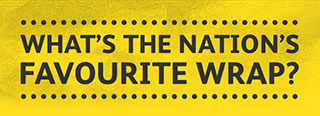 WHAT'S THE NATION'S FAVOURITE WRAP?