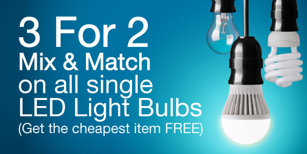 3 for 2 mix and match on all led light bulbs